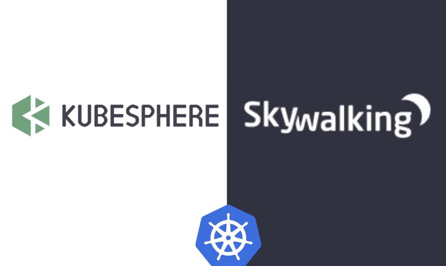 KubeSphere 部署 SkyWalking 至 Kubernetes 开启无侵入 APM